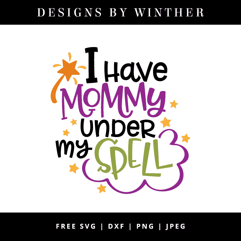 I have mommy under my spell vector clipart