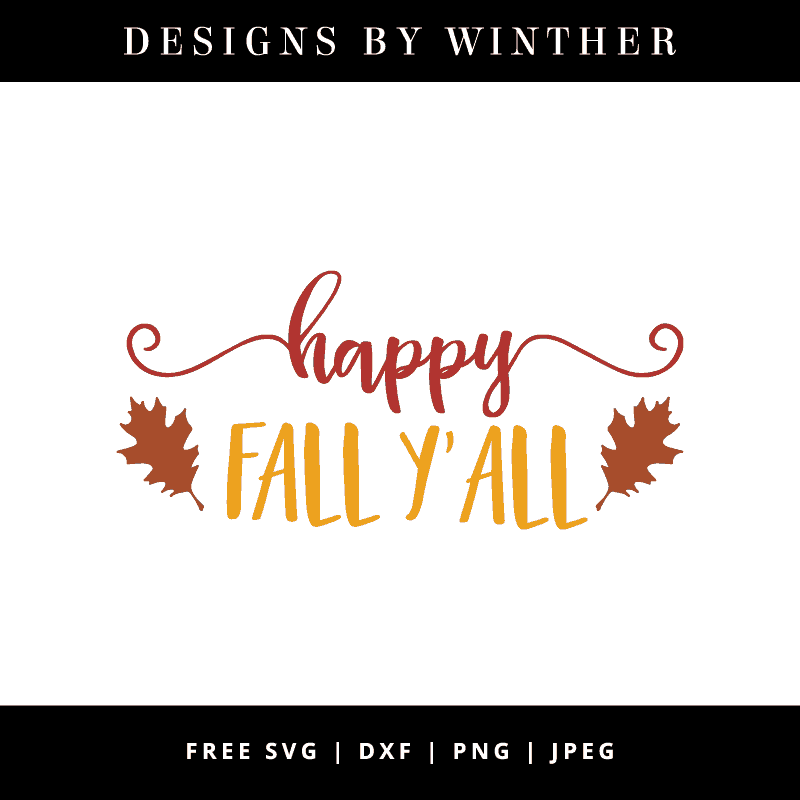 Free Happy Fall Y All Svg Dxf Png Jpeg Designs By Winther
