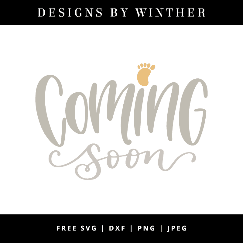 Free Coming Soon Svg Dxf Png Jpeg Designs By Winther
