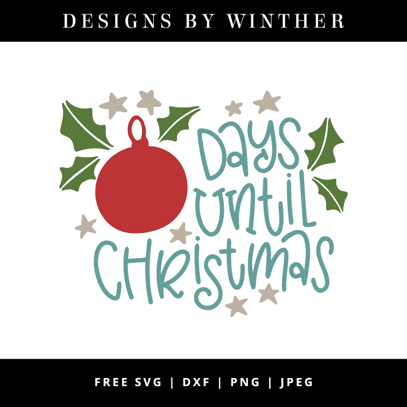 Free Days until Christmas svg file for cutting machines