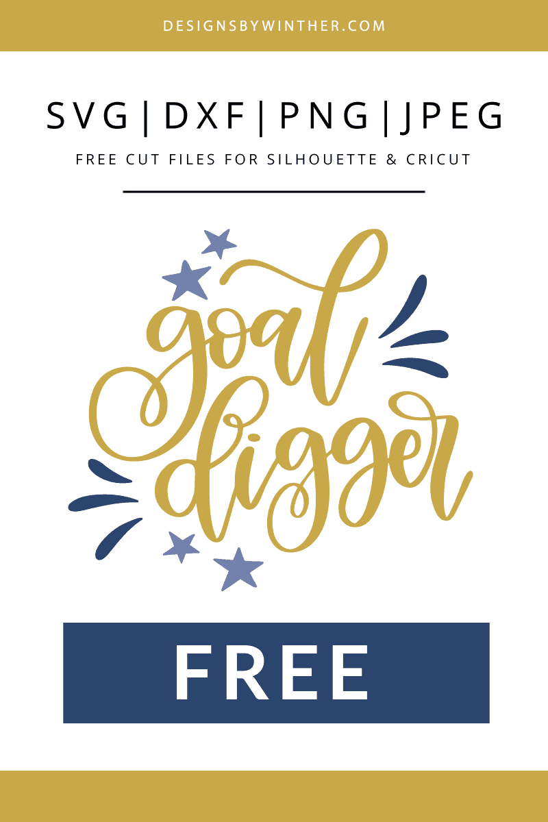 Free goal digger svg file for silhouette and cricut