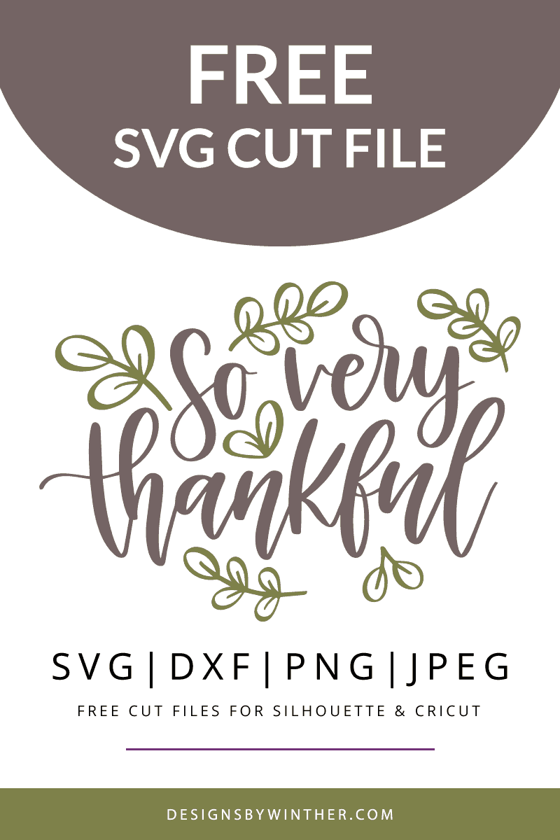 So very thankful. Free thanksgiving svg file for silhouette and cricut