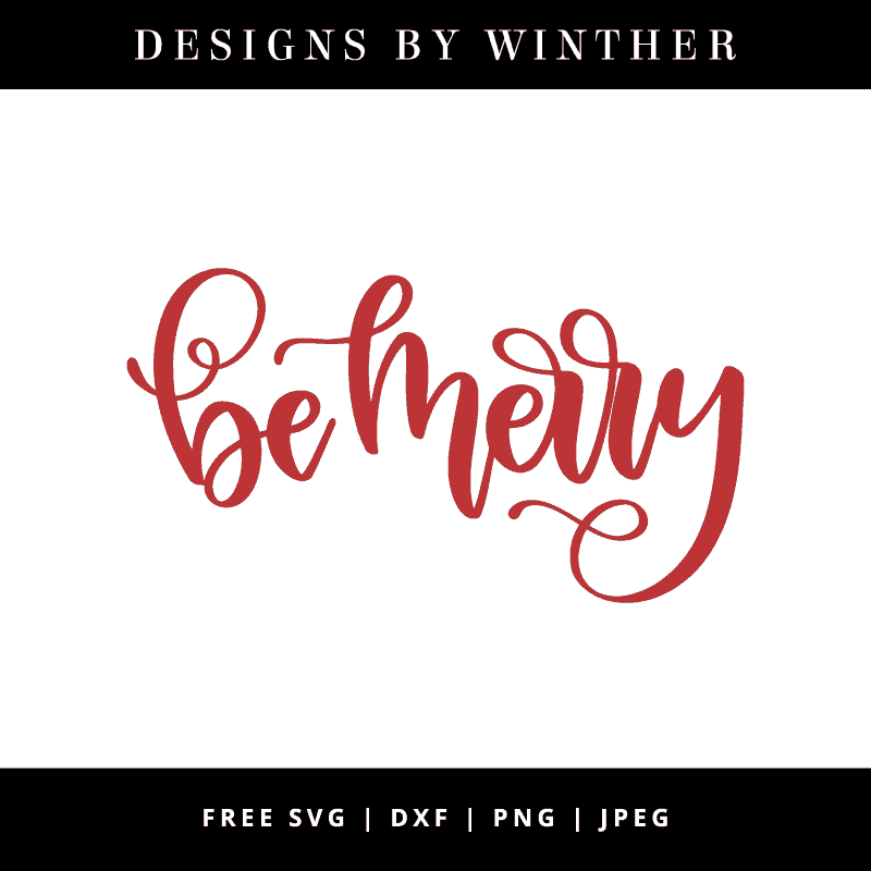 Free Be Merry Svg Dxf Png Jpeg Designs By Winther