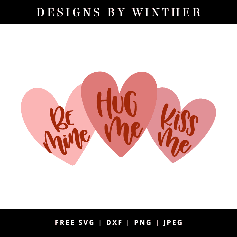 Free Hug Me Kiss Me Be Mine Svg Dxf Png Jpeg Designs By Winther