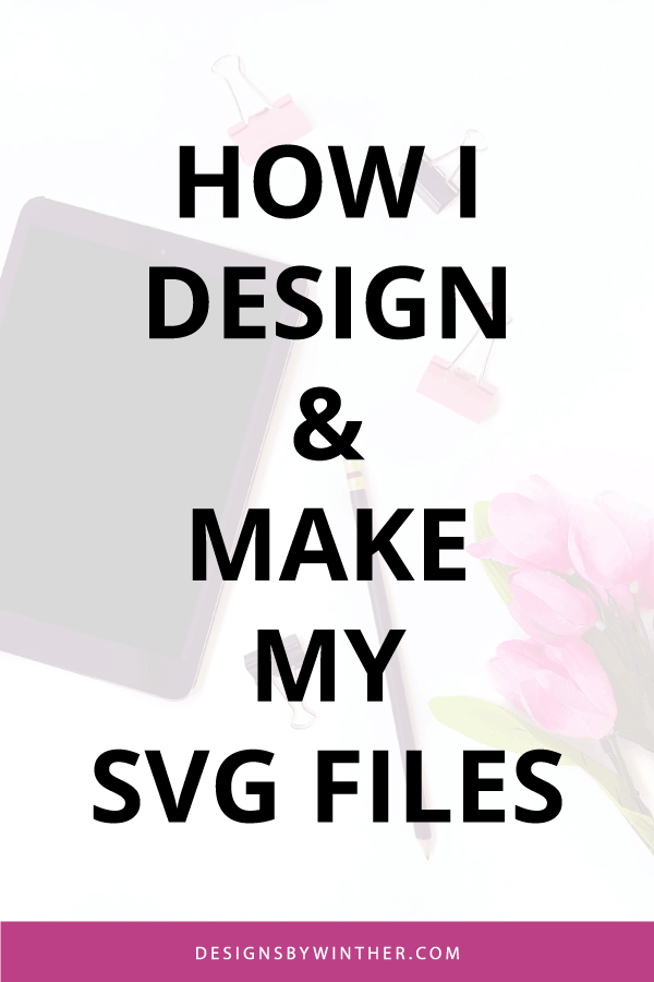 How I design and make my svg files