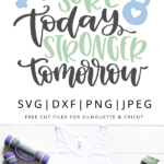 Sore today stronger tomorrow svg cut file