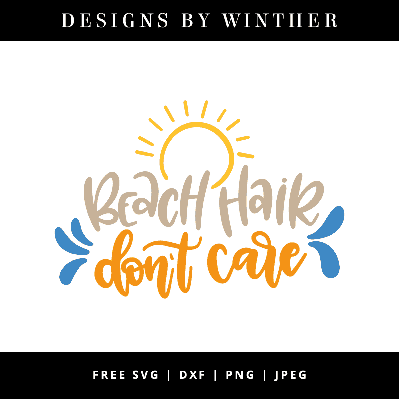 Free Beach hair don\'t care SVG DXF PNG & JPEG – Designs By ...