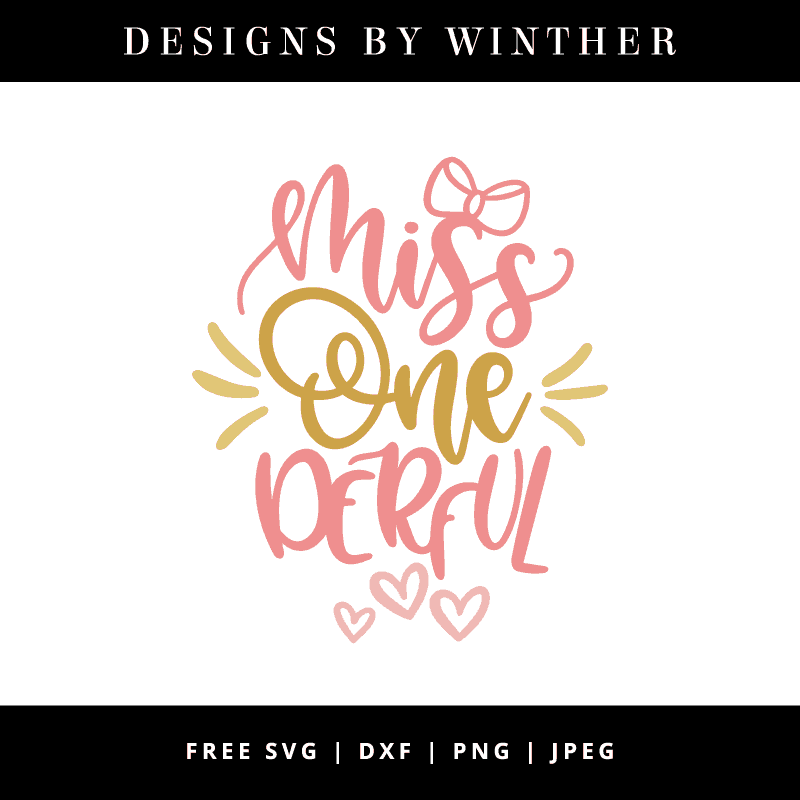 Free Miss Onederful Svg Dxf Png Jpeg Designs By Winther