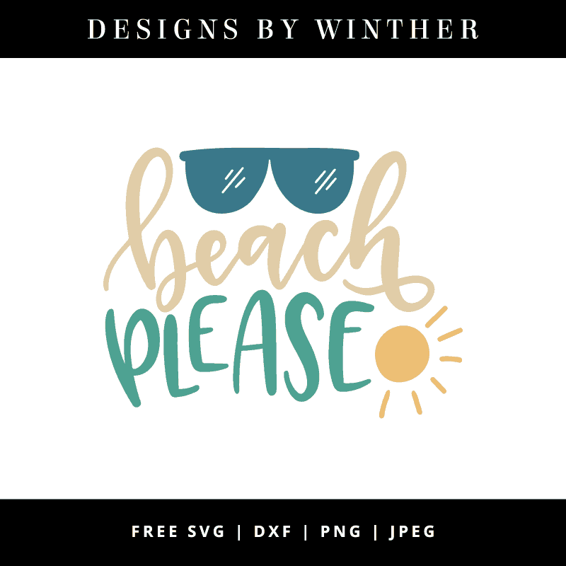 Free Beach Please Svg Dxf Png Jpeg Designs By Winther