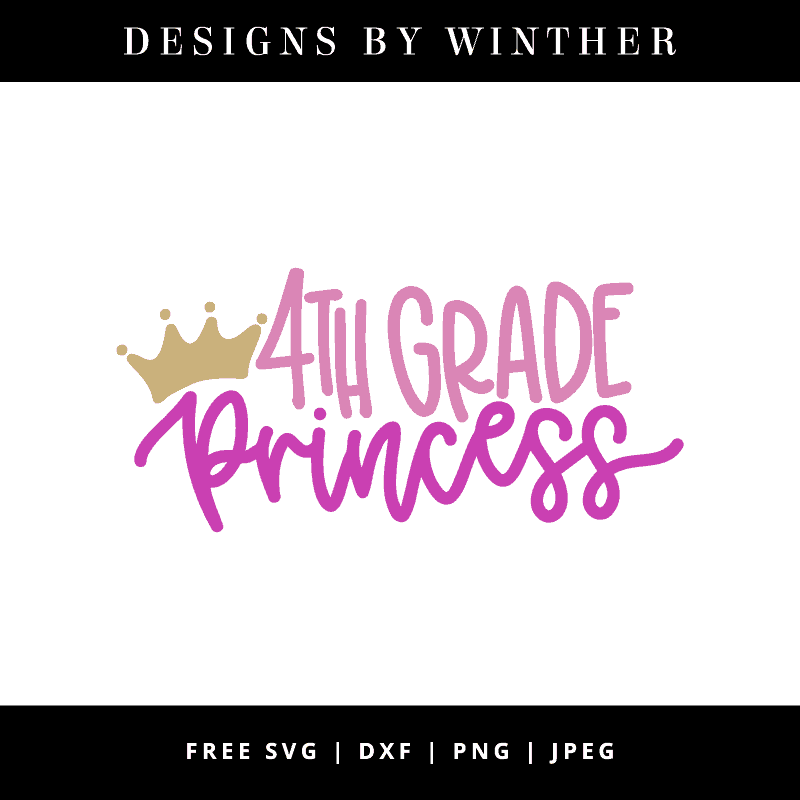 Free 4th Grade Princess Svg Dxf Png Jpeg Designs By Winther