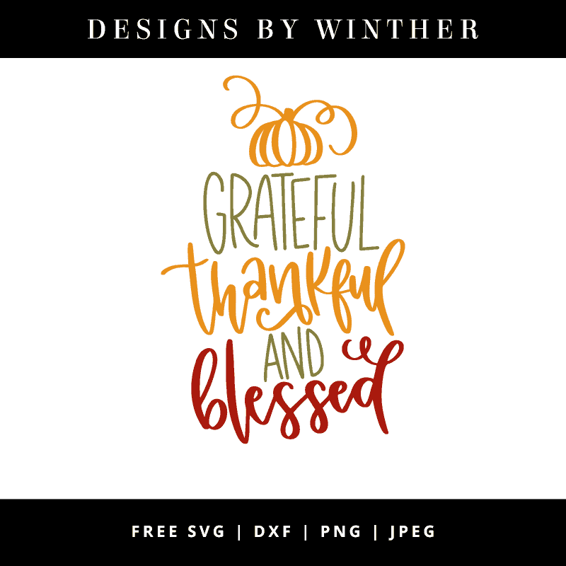 Free Grateful Thankful And Blessed Svg Dxf Png Jpeg Designs By Winther