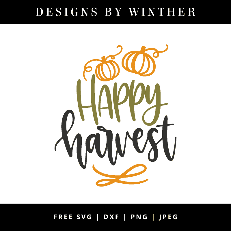 Free Happy Harvest Svg Dxf Png Jpeg Designs By Winther